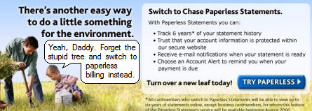 switch to paperless statements or you hate the environment